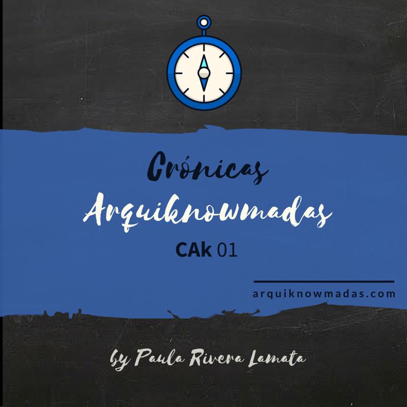 Crónicas Arquiknowmadas. CAk 01