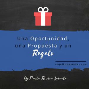 Una oportunidad, una propuesta y un regalo