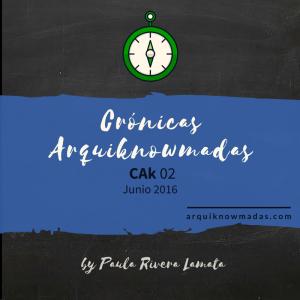 Crónicas Arquiknowmadas CAK02