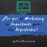 ¿Por qué el Marketing es Importante para los Arquitectos?