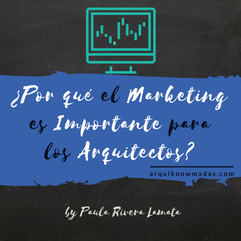 ¿Por qué el Marketing es Importante para los Arquitectos?