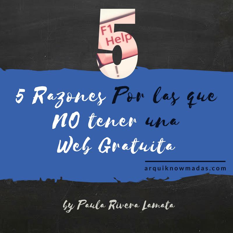 5 Razones Por las que NO tener una Web Gratuita