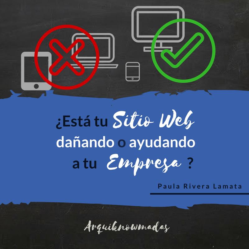¿Tu sitio web está dañando o ayudando a tu empresa?