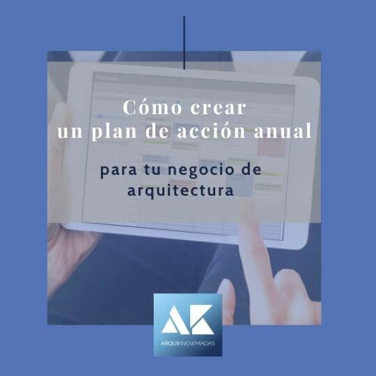 Como crear un plan de acción anual para tu negocio de arquitectura